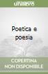 Poetica e poesia libro