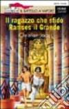 Il ragazzo che sfidò Ramses il Grande libro