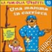 Una mamma in carriera libro di Berenstain Jan - Berenstain Stan