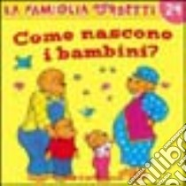 Come nascono i bambini? libro di Berenstain Jan - Berenstain Stan