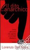 Il dito dell'anarchico. Storia dell'uomo che sognava di uccidere Mussolini