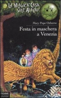 Festa in maschera a Venezia libro di Osborne Mary P.
