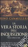 La vera storia dell'Inquisizione libro