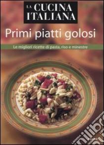 La cucina italiana primi piatti golosi le migliori for Ricette di cucina italiana primi piatti