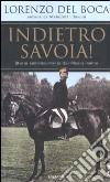 Indietro Savoia! Storia controcorrente del Risorgimento libro