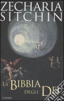 La Bibbia degli dei libro di Sitchin Zecharia