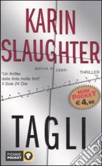 Tagli libro di Slaughter Karin