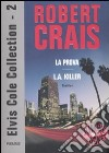 Elvis Cole collection: La prova-L. A. Killer (2)