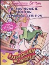 Il mio nome � Stilton, Geronimo Stilton. Con audiolibro. CD Audio