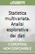 Statistica multivariata. Analisi esplorativa dei dati libro