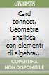 Card connect. Geometria analitica con elementi di algebra lineare libro