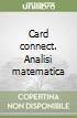 Card connect. Analisi matematica libro