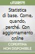Statistica di base. Con aggiornamento online libro