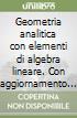 Geometria analitica con elementi di algebra lineare. Con aggiornamento online libro