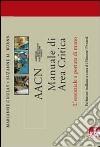 AACN Manuale di area critica. L'essenziale a portata di mano libro