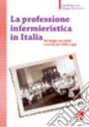 La professione infermieristica in Italia libro