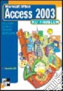Access 2003 No problem. Con minisito libro di Valli Alessandro