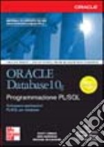Oracle Database 10g. Programmazione PL/SQL libro di Urman Scott - Hardman Ron - McLaughlin Michael
