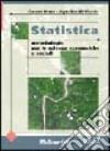 Statistica: metodologie per le scienze economiche e sociali libro