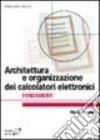 Architettura e organizzazione dei calcolatori elettronici. Fondamenti libro