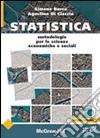 Statistica. Metodologia per le scienze economiche e sociali libro