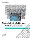 Calcolatori elettronici. Architettura e organizzazione libro