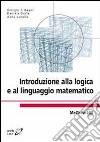Introduzione alla logica e al linguaggio matematico libro