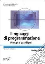 Linguaggi di programmazione. Principi e paradigmi libro