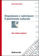 Organizzare e valorizzare il patrimonio culturale. Uno studio empirico libro di Hinna Alessandro