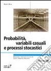Probabilità, variabili, causali e processi stocastici libro