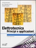Elettrotecnica. Principi e applicazioni libro