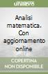Analisi matematica. Con aggiornamento online libro