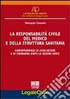 La responsabilità civile del medico e della struttura sanitaria. Giurisprudenza di assoluzione e di condanna, dopo le Sezioni Unite libro