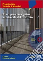 Il recupero energetico ambientale del costruito. Con CD-ROM libro di Davoli Piermaria