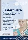 L'infermiere. Manuale teorico-pratico di infermieristica libro