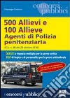 Cinquecento allievi e cento allieve agenti di polizia penitenziaria libro