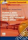 Formulario commentato degli atti notarili inter vivos. Con CD-ROM libro