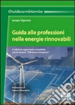 Guida alle professioni nelle energie rinnovabili libro di Vigevani Jacopo