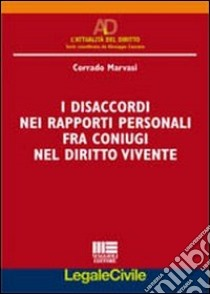 I disaccordi nei rapporti personali fra coniugi nel diritto vivente libro di Marvasi Corrado