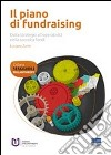 Il piano di fundraising. Dalla strategia all'operativit� nella raccolta fondi
