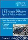 375 allievi e 80 allieve agenti di polizia penitenziaria. Manuale di preparazione per la prova scritta