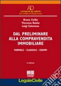 Dal preliminare alla compravendita immobiliare libro di Cirillo Bruno - Raiola Vincenzo - Salomone Luigi