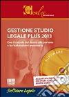 Gestione studio legale plus 2013. CD-ROM libro