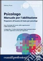 Psicologo. Manuale per l'abilitazione libro