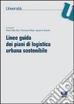 Linee guida dei piani di logistica urbana sostenibile libro