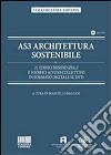 AS3 architettura sostenibile. 21 edifici residenziali e 9 edifici ad uso collettivo in formato digitale su DVD. Con DVD libro