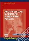 Abusi sessuali su minore e processo penale libro