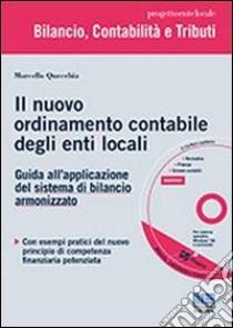 Il nuovo ordinamento contabile degli enti locali. Con CD-ROM libro di Quecchia Marcello