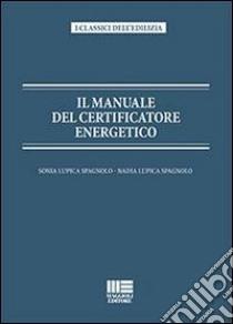 Il manuale del certificatore energetico libro di Lupica Spagnolo Sonia - Lupica Spagnolo Nadia