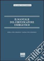 Il manuale del certificatore energetico libro
